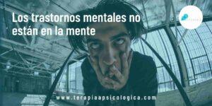 Los trastornos mentales no están en la mente fondo