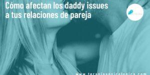 qué son los daddy issues y cómo afectan tus relaciones de pareja